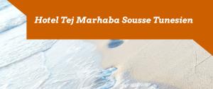Hotel Tej Marhaba Sousse Tunesien