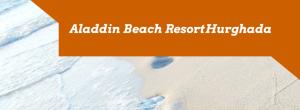 Aladdin Beach Resort Hurghada
