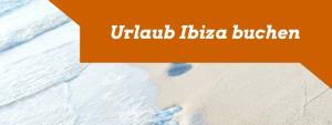 Urlaub Ibiza buchen