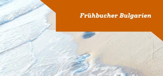 Frühbucher Bulgarien Sommer 2015