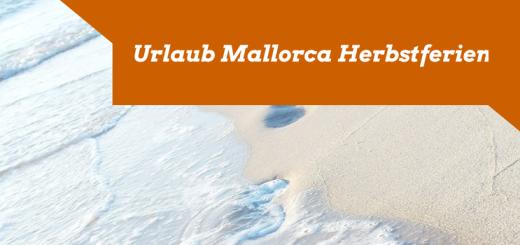 Urlaub Mallorca Herbstferien