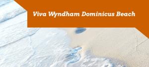 Viva Wyndham Dominicus Beach Bayahibe